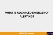 Advanced Emergency Alerting: What, Why & How